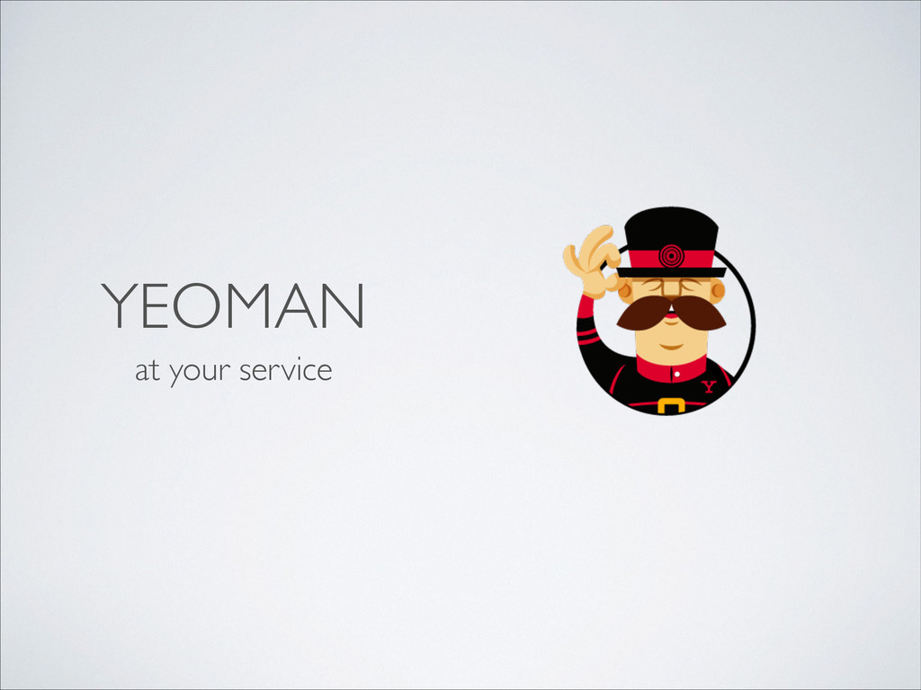 YEOMAN at your service