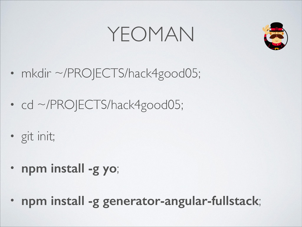 YEOMAN • mkdir ~/PROJECTS/hack4good05;	 