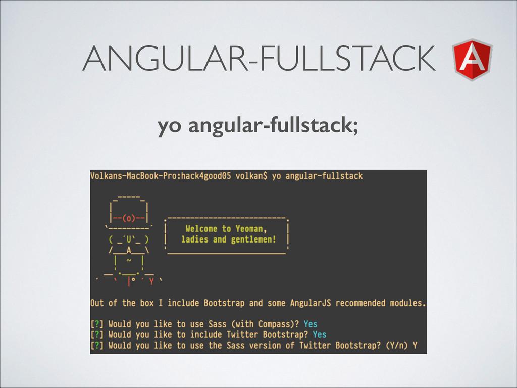ANGULAR-FULLSTACK yo angular-fullstack;