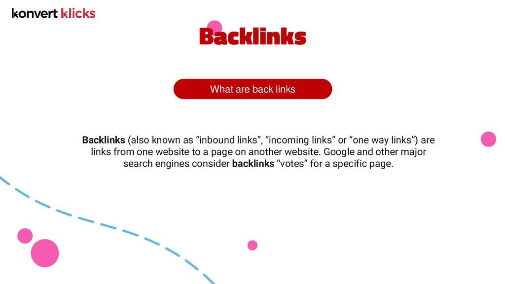 What are back links Backlinks Backlinks (also k...