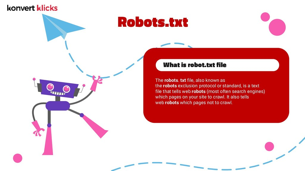 Robots.txt The robots. txt file, also known as ...