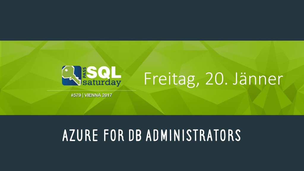 Azure for DB Administrators Freitag, 20. Jänner