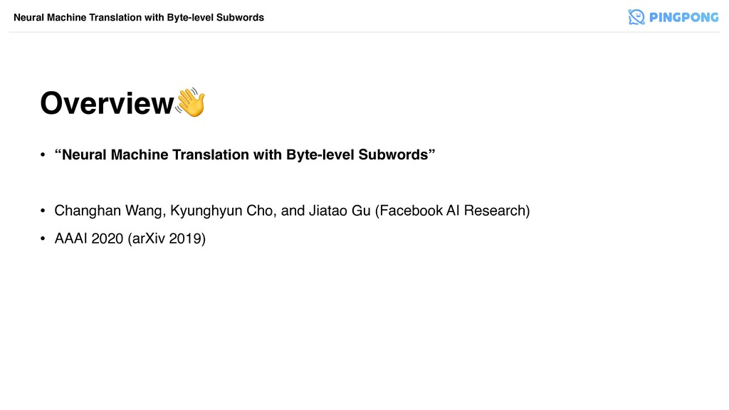 Neural Machine Translation with Byte-level Subw...