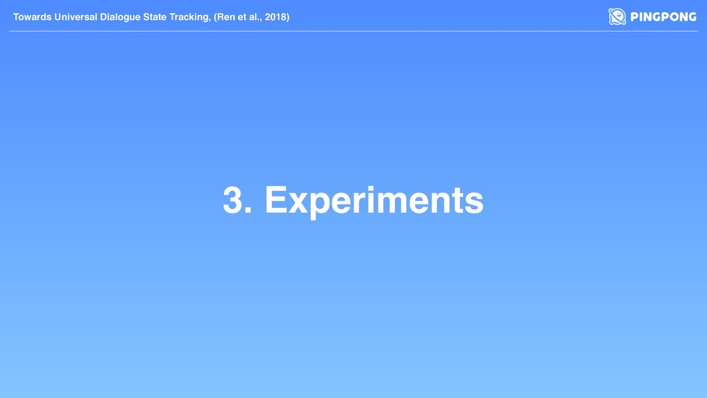 3. Experiments Towards Universal Dialogue State...