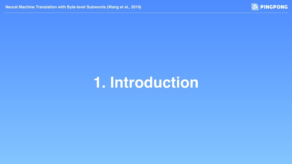 1. Introduction Neural Machine Translation with...
