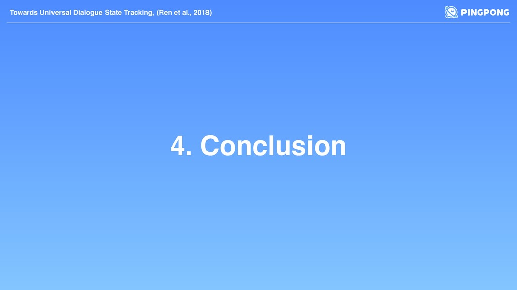 4. Conclusion Towards Universal Dialogue State ...