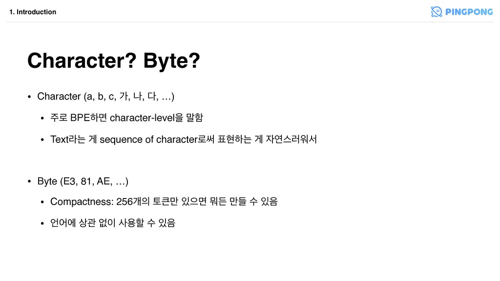Character? Byte? 1. Introduction • Character (a...