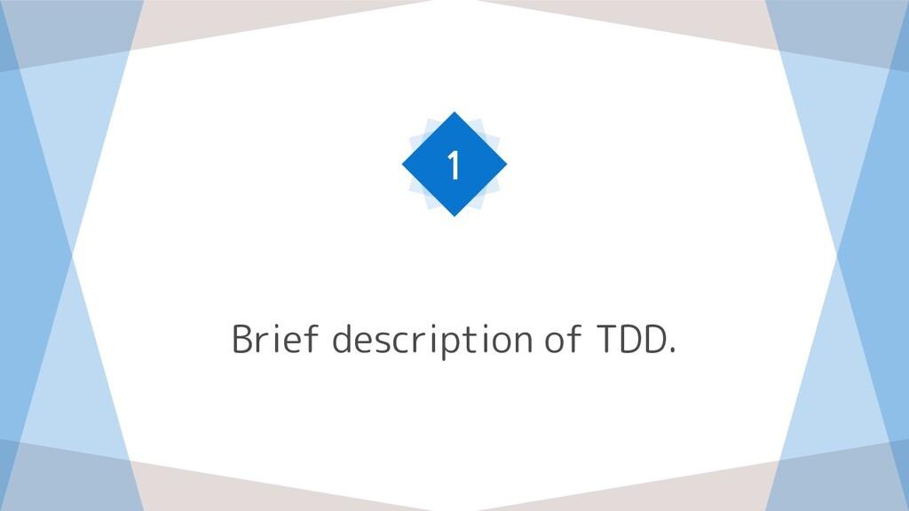 Brief description of TDD. 1