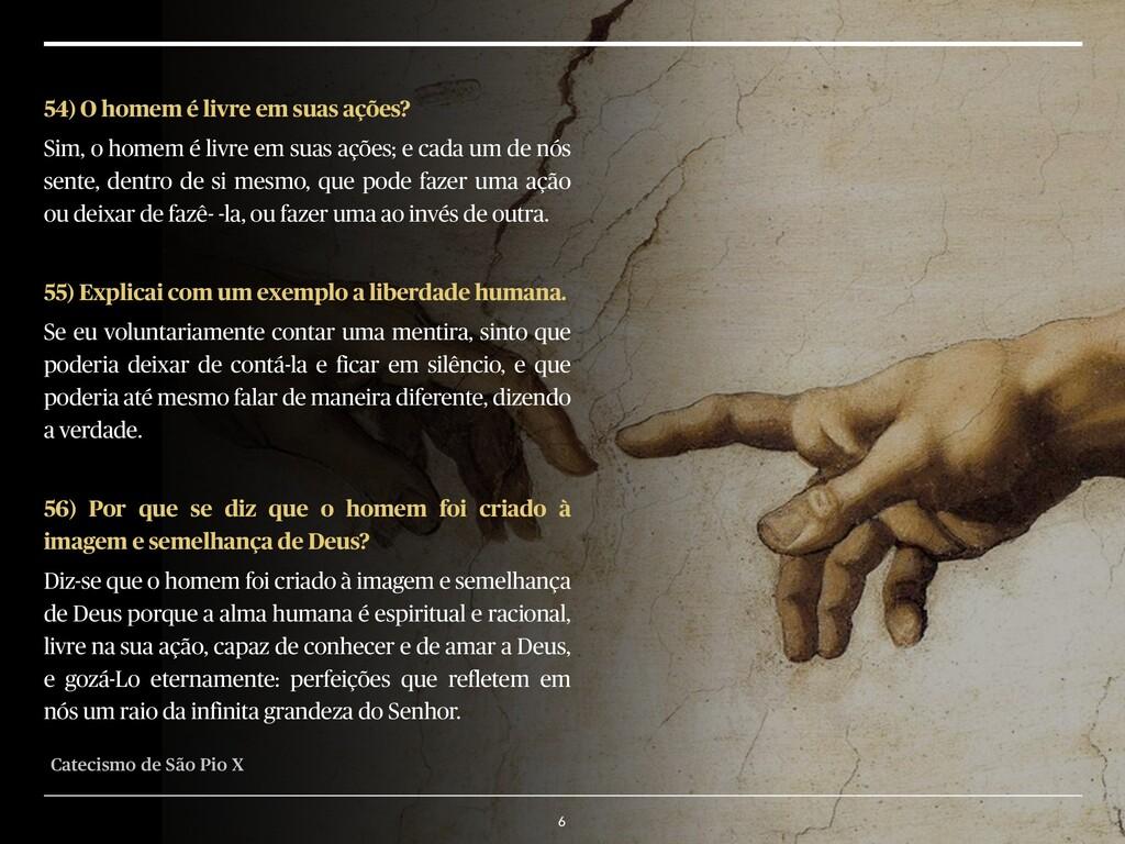 6 54) O homem é livre em suas ações? Sim, o hom...