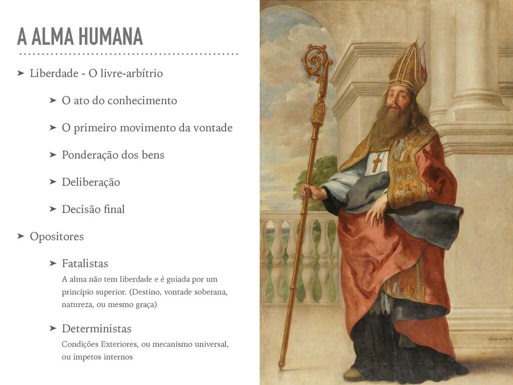 A ALMA HUMANA ➤ Liberdade - O livre-arbítrio ➤ ...