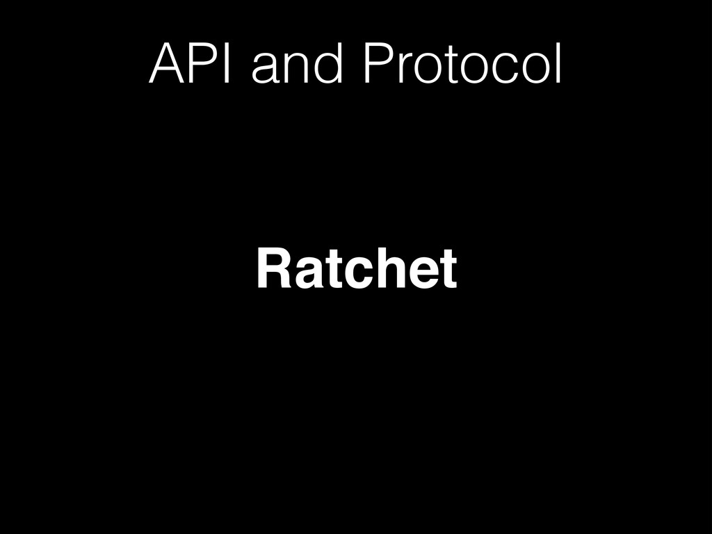 API and Protocol Ratchet