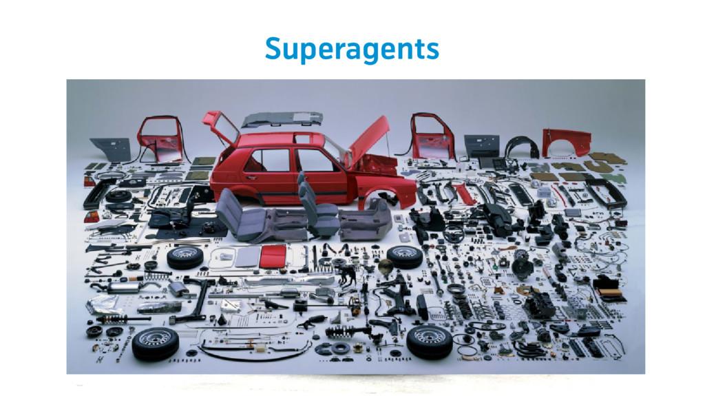 Superagents