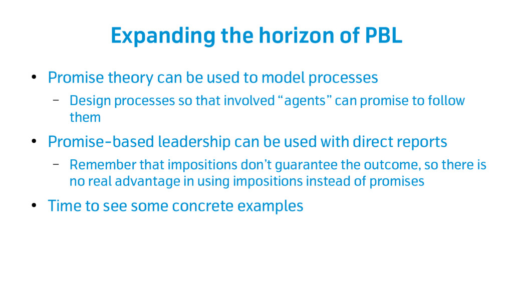 Expanding the horizon of PBL ● Promise theory c...