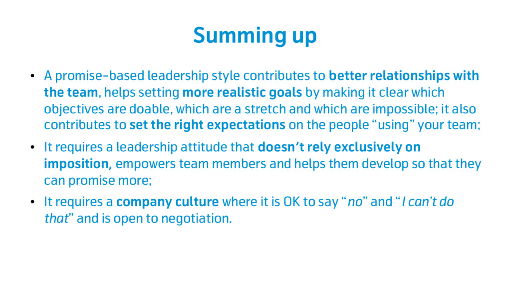 Summing up ● A promise-based leadership style c...