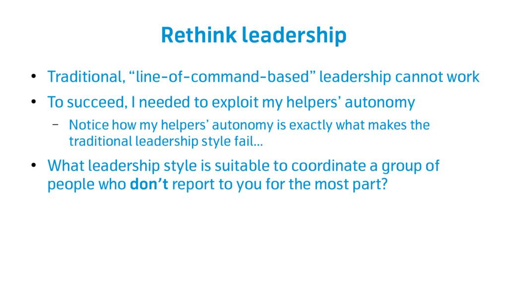 "Rethink leadership ● Traditional, ""line-of-comm..."