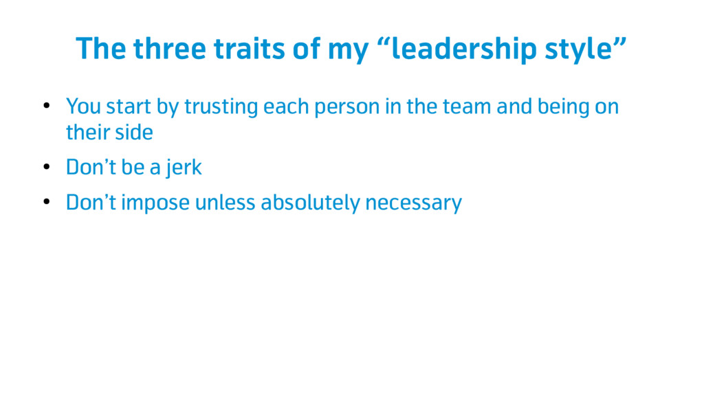 "The three traits of my ""leadership style"" ● You..."
