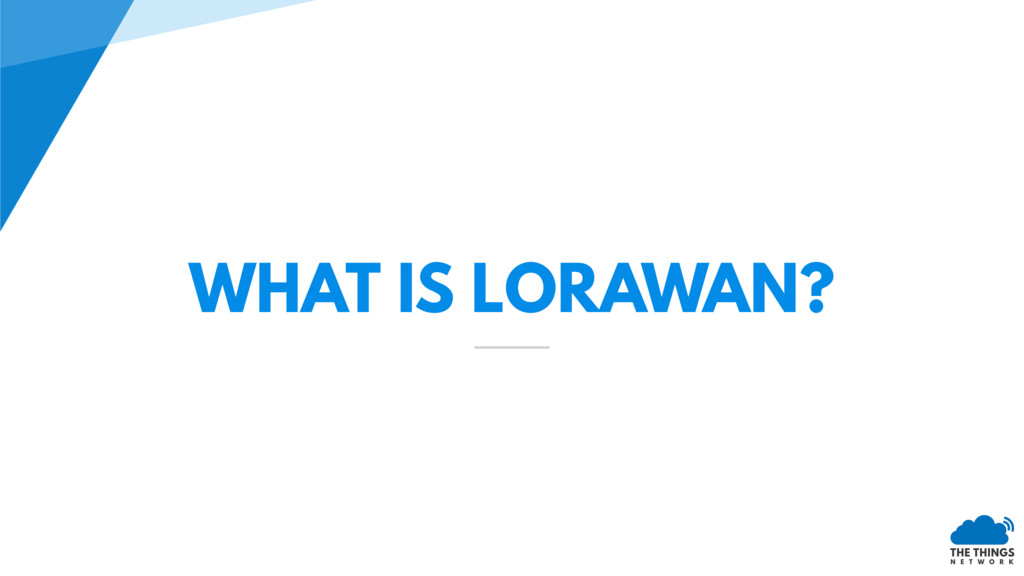 WHAT IS LORAWAN?