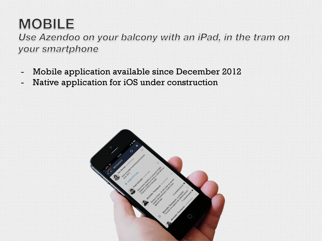 -  Mobile application available since December ...