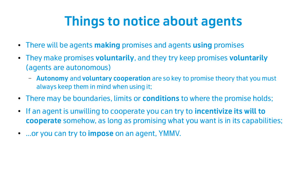 Things to notice about agents ● There will be a...