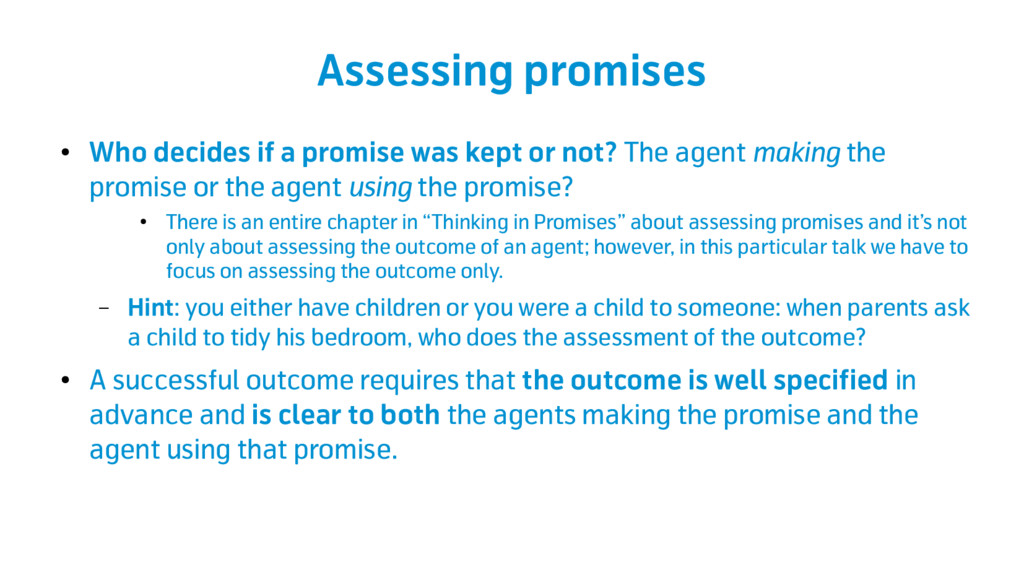 Assessing promises ● Who decides if a promise w...