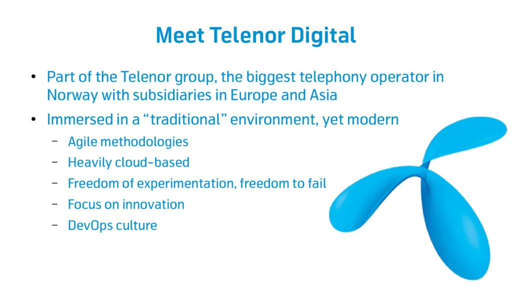 Meet Telenor Digital ● Part of the Telenor grou...