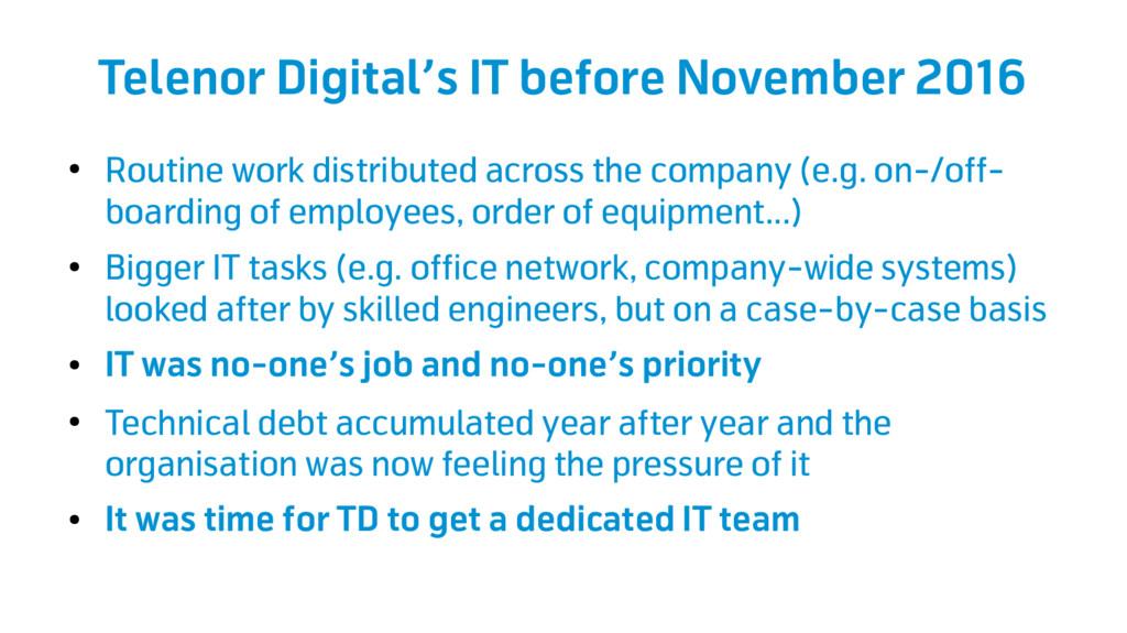 Telenor Digital's IT before November 2016 ● Rou...