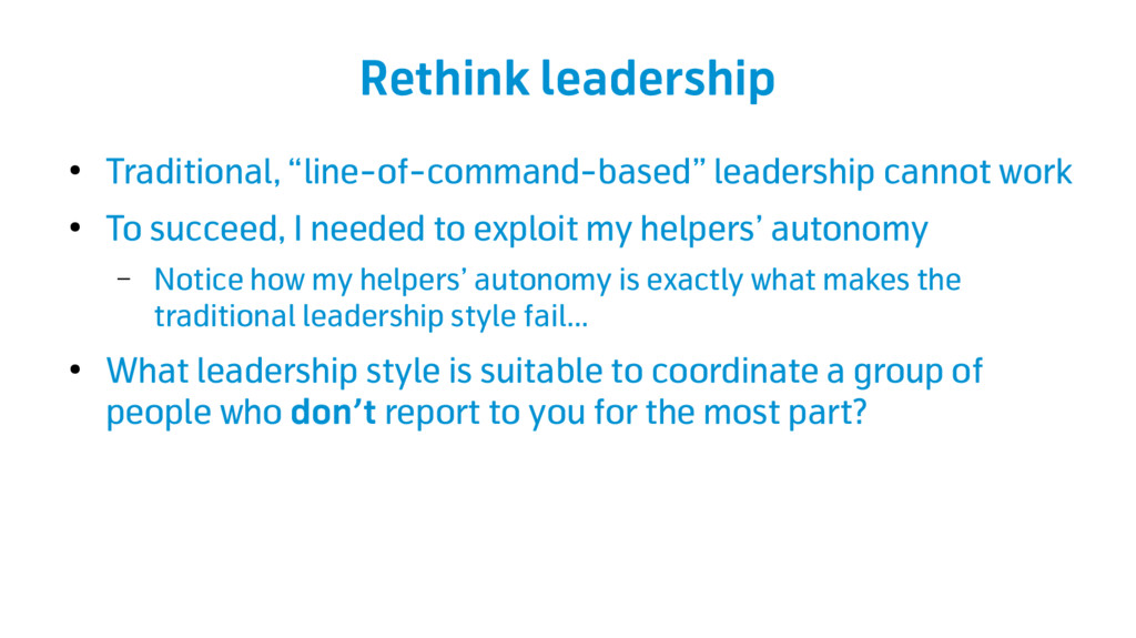 """Rethink leadership ● Traditional, """"line-of-comm..."""