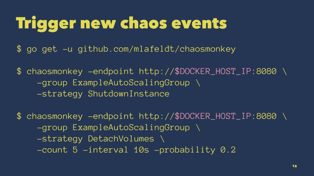Trigger new chaos events $ go get -u github.com...