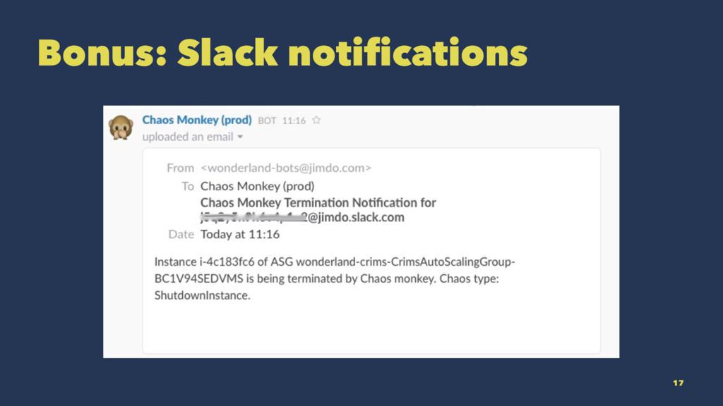 Bonus: Slack notifications 17