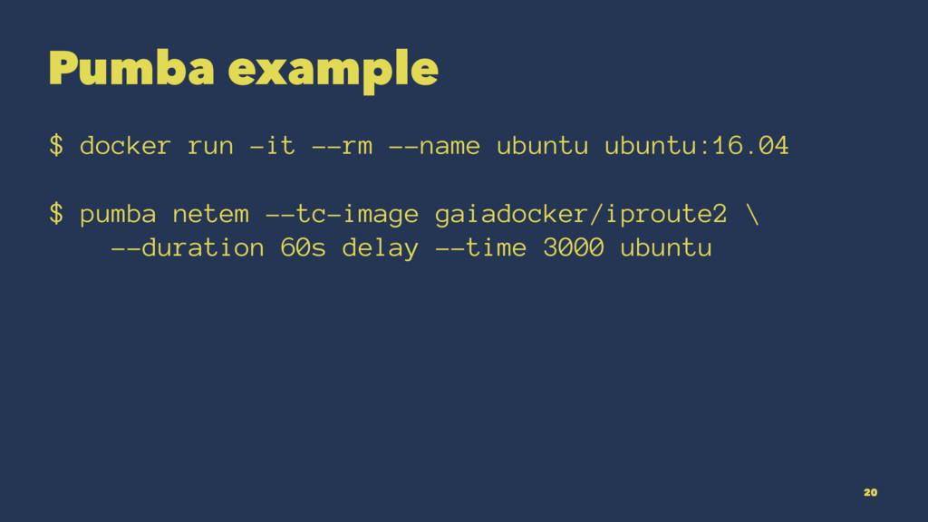 Pumba example $ docker run -it --rm --name ubun...