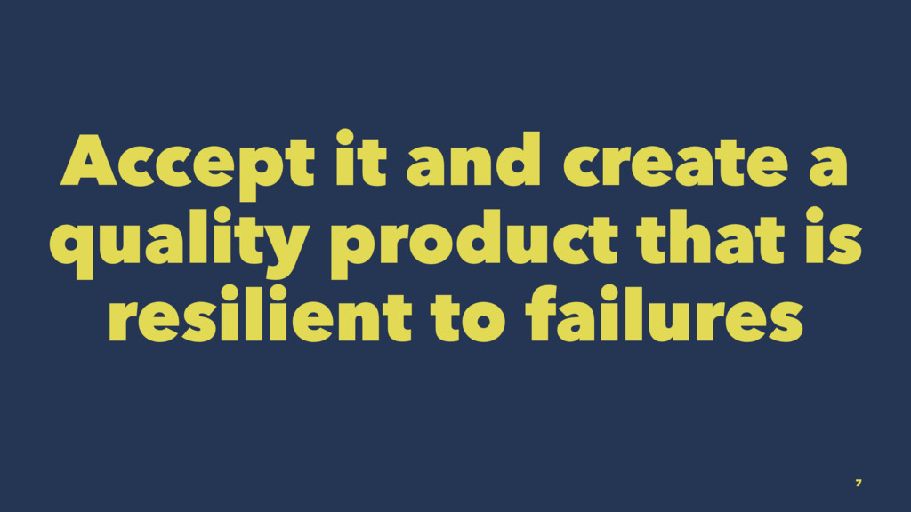 Accept it and create a quality product that is ...