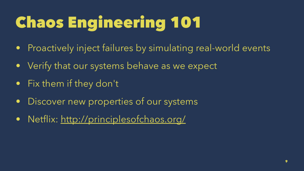 Chaos Engineering 101 • Proactively inject fail...