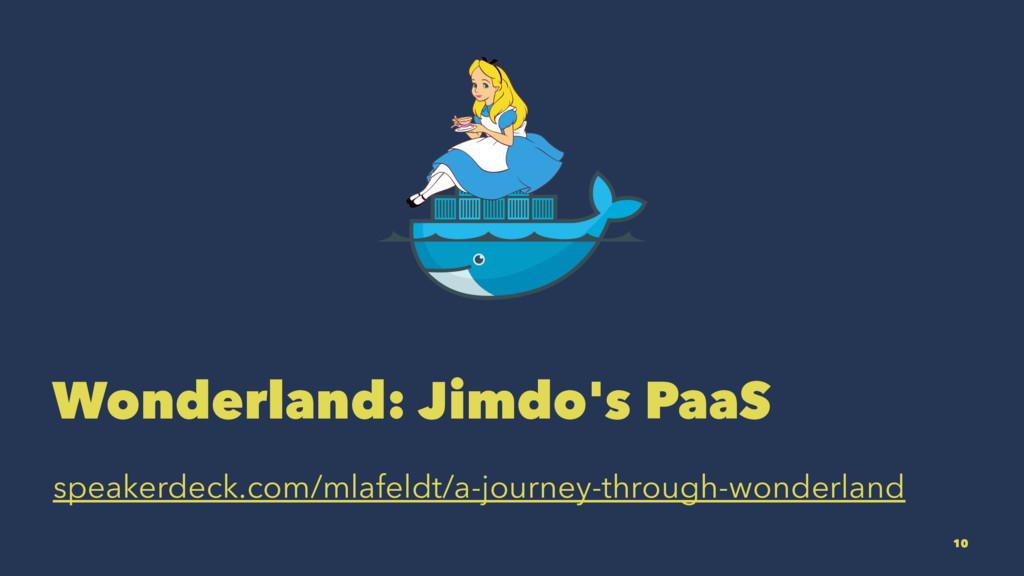 Wonderland: Jimdo's PaaS speakerdeck.com/mlafel...