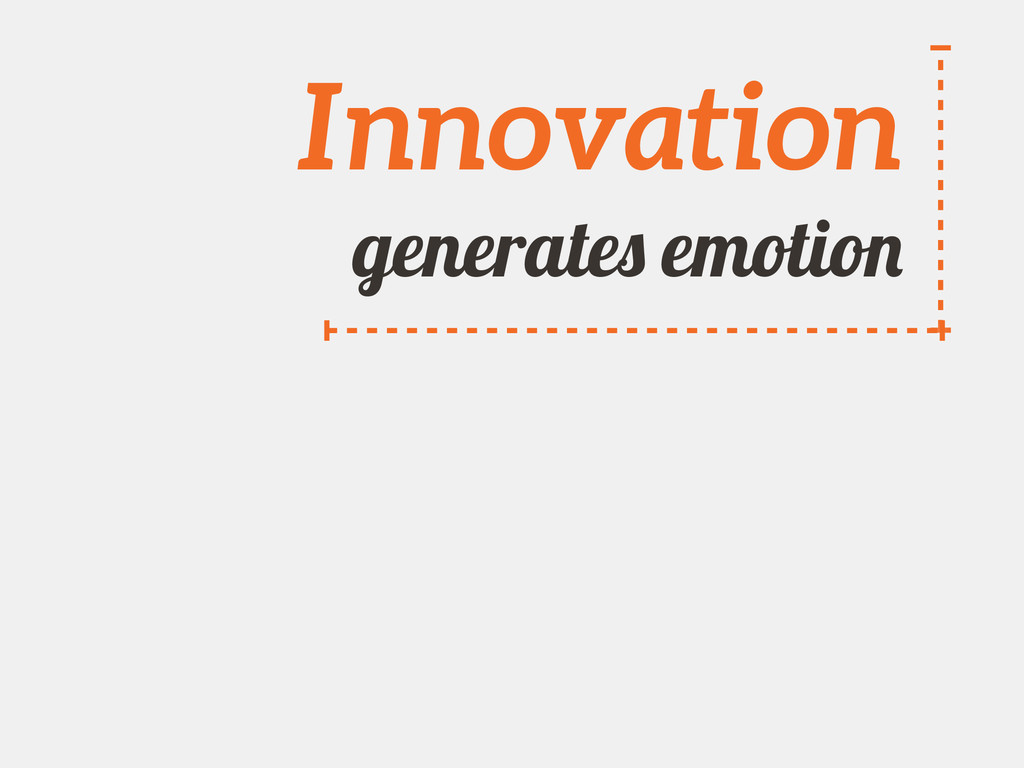 Innovation generates emotion