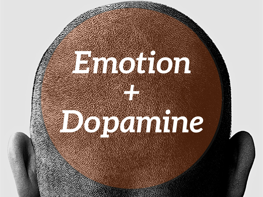 Emotion + Dopamine