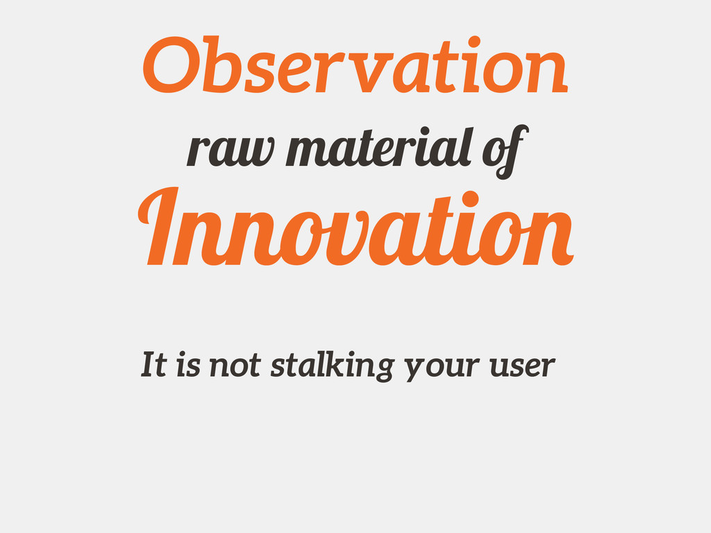 Observation It is not stalking your user raw ma...