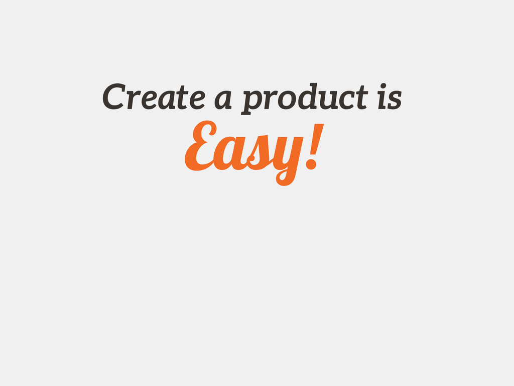 Create a product is Easy!