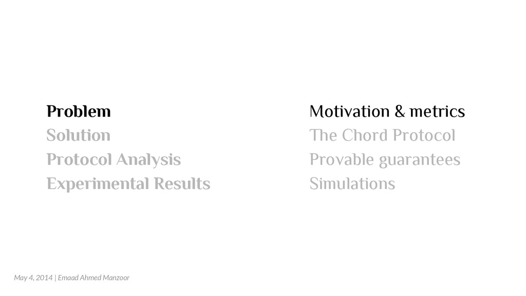 Problem Motivation & metrics Solution The Chord...