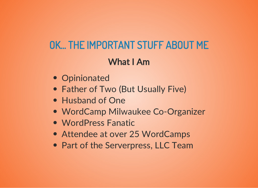 OK... THE IMPORTANT STUFF ABOUT ME What I Am Op...