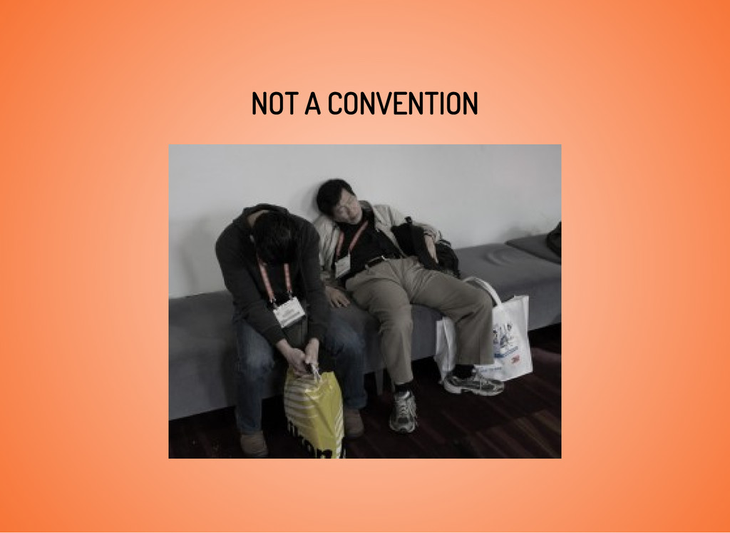 NOT A CONVENTION