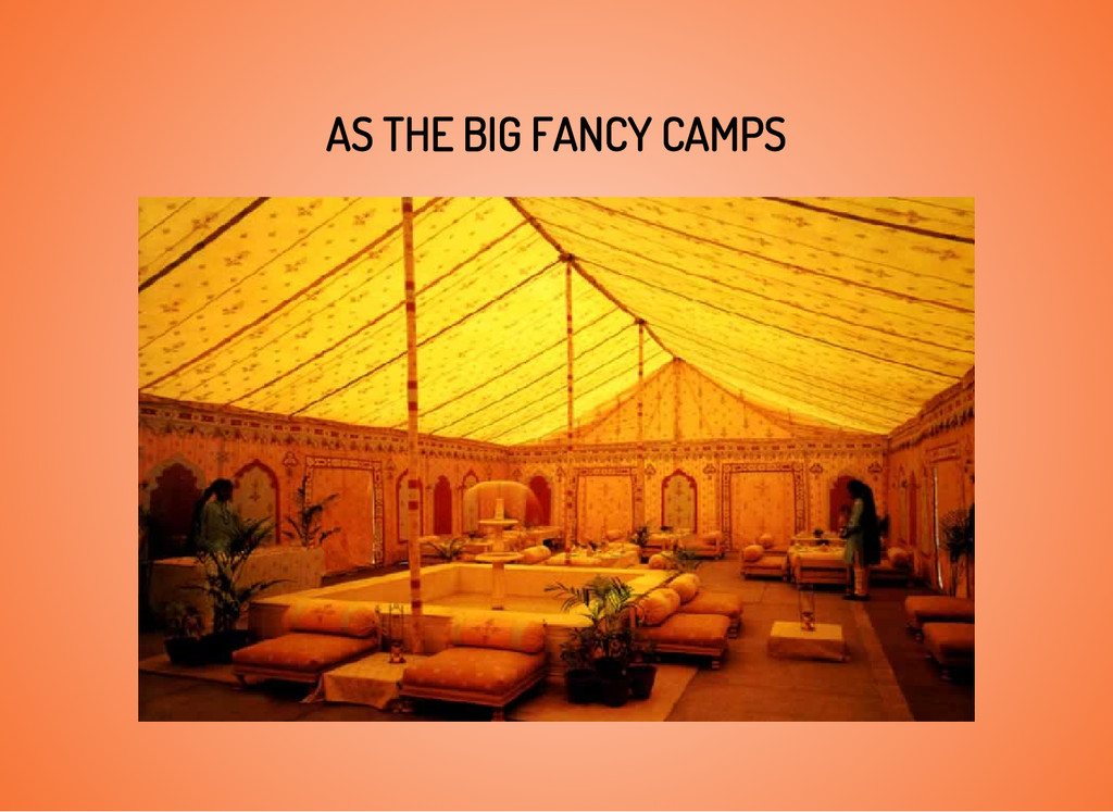 AS THE BIG FANCY CAMPS