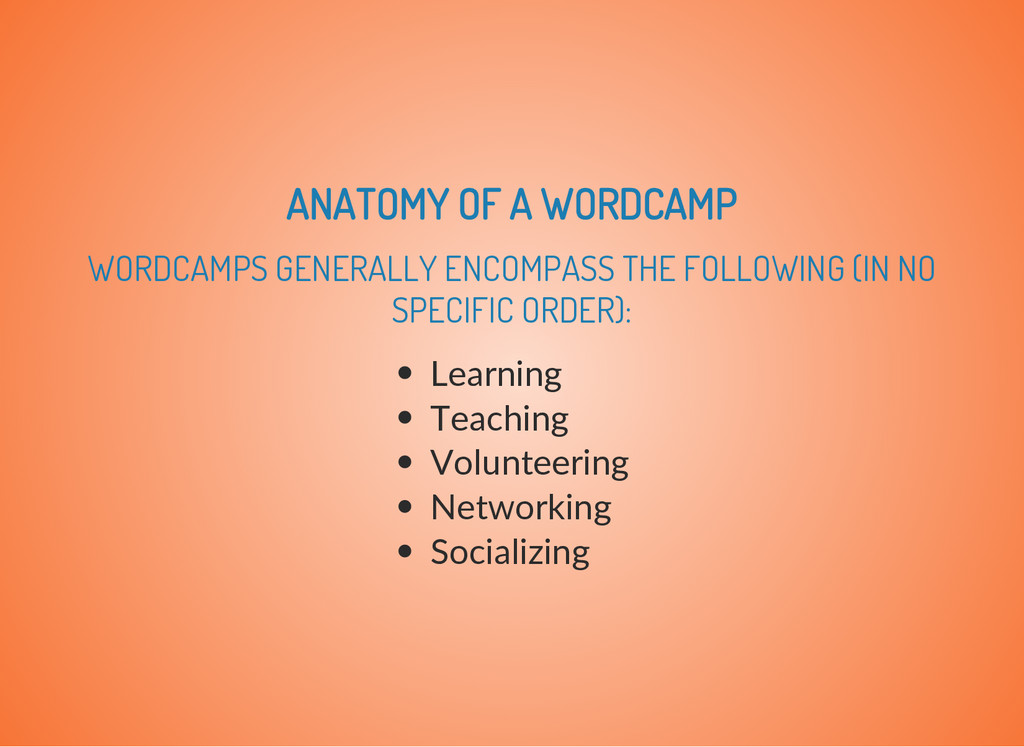 ANATOMY OF A WORDCAMP WORDCAMPS GENERALLY ENCOM...