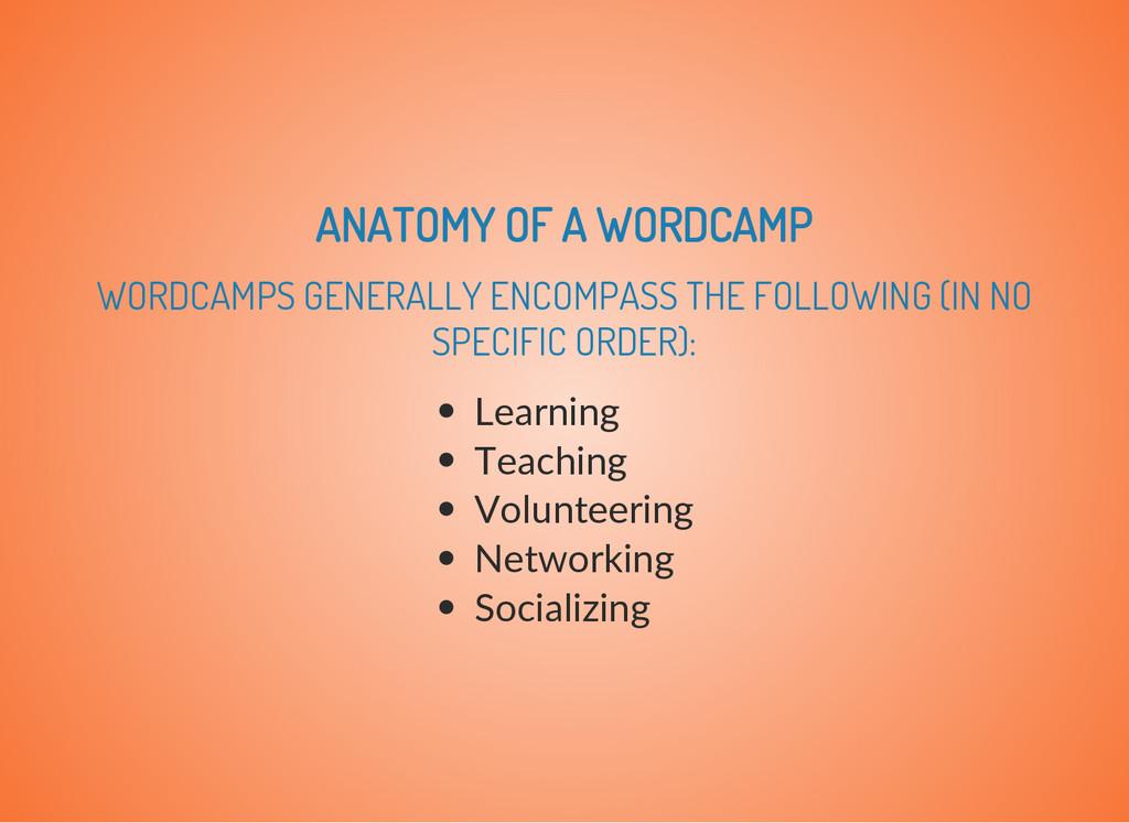 ANATOMY OF A WORDCAMP WORDCAMPS GENERALLY ENCOM...