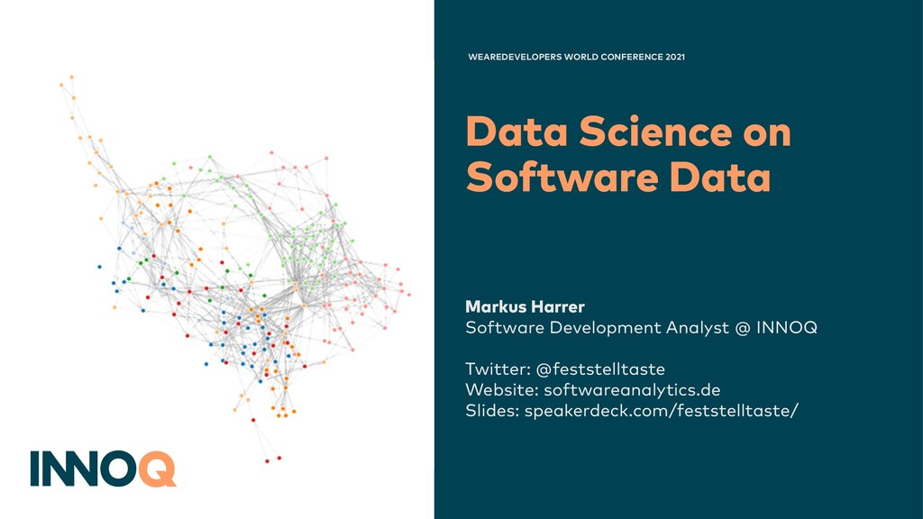 Data Science on Software Data WEAREDEVELOPERS W...