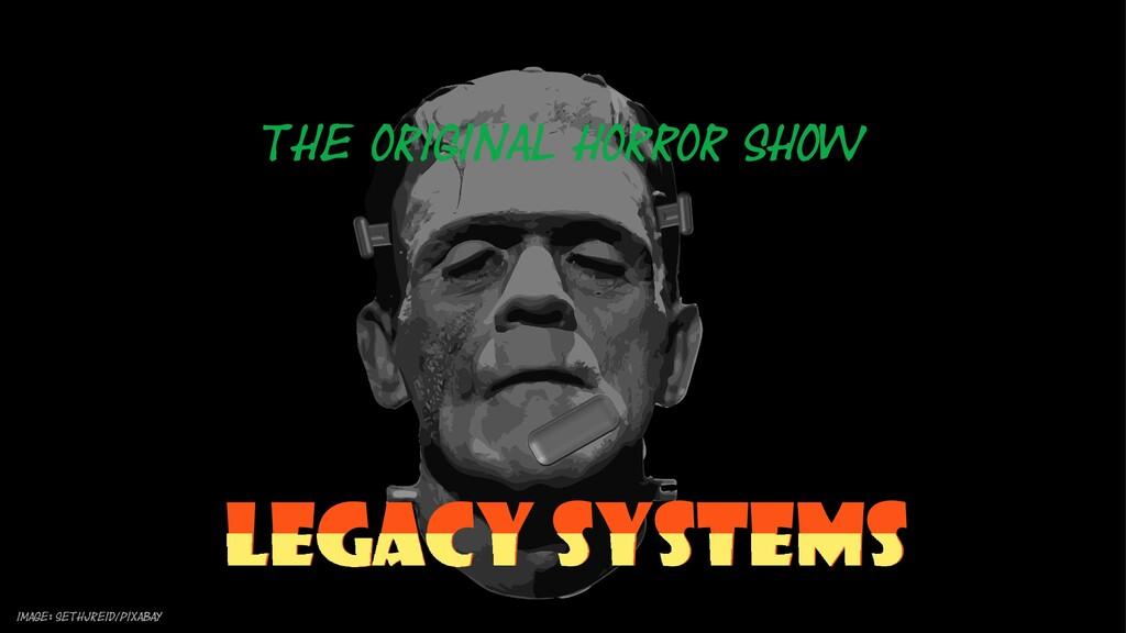 The original horror show IMAGE: sethJreid/Pixab...