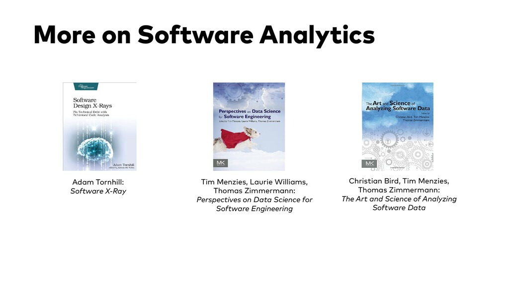 More on Software Analytics Adam Tornhill: Softw...