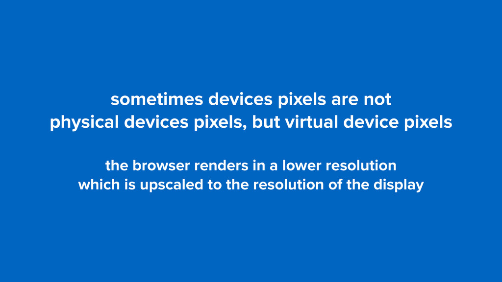 sometimes devices pixels are not 