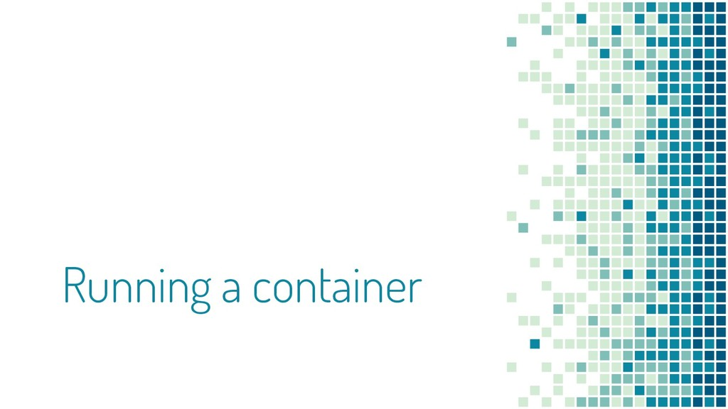 Running a container