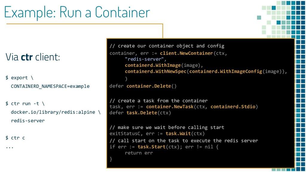 Example: Run a Container Via ctr client: $ expo...