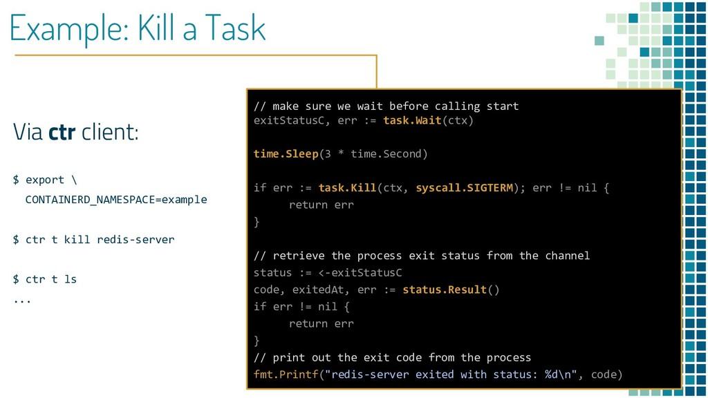Example: Kill a Task Via ctr client: $ export \...